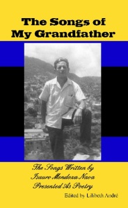 The Songs Of My Grandfather, Edited by Lilibeth Andre